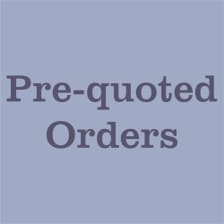 Pre-quoted Orders
